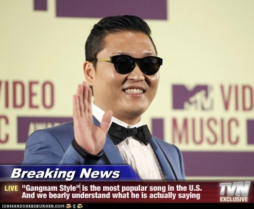 """Breaking News - """"Gangnam Style"""" is the most popular song in the U.S. And we bearly understand what he is actually saying"""