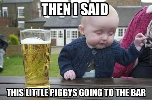 drunk baby,tanked toddlers,this little piggy,after 12,g rated