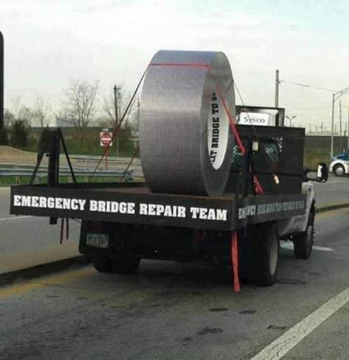 bridges,truck,duct tape,huge
