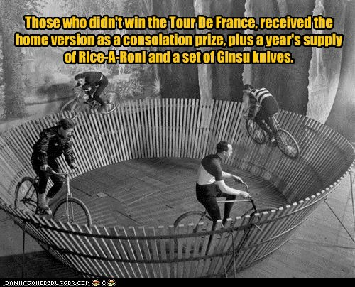 Those who didn't win the Tour De France, received the home version as a consolation prize, plus a year's supply of Rice-A-Roni and a set of Ginsu knives.