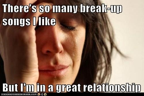 Music relationships First World Problems