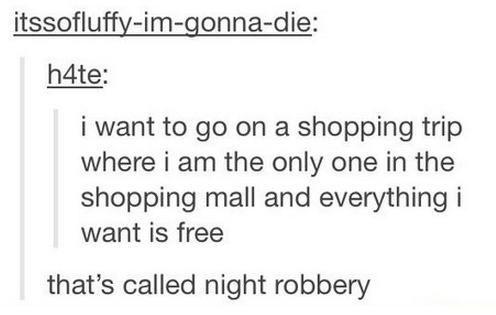 robberies tumblr shopping sprees