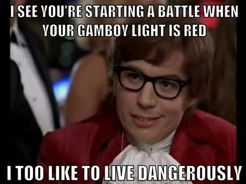 Memes i like to live dangerously gameboy - 7266436352