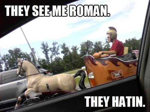 roman they see me rollin puns - 7266748160