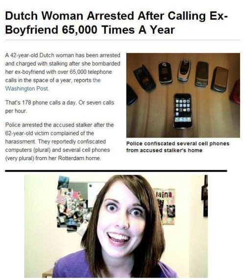 wtf,overly attached girlfriend,stalkers