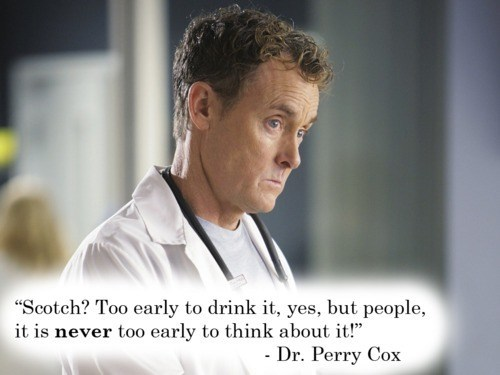 dr-cox,scotch,Wasted Wisdom,scrubs