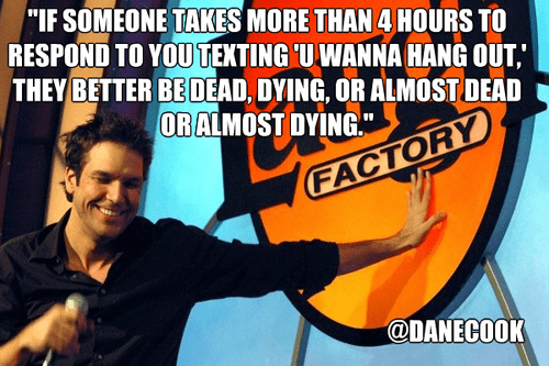 dane cook texting back going out - 7267436288