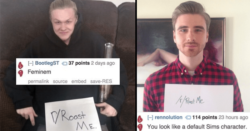 Funny roasts from r/roastme on reddit.