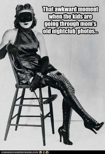 That awkward moment when the kids are going through mom's old nightclub photos...