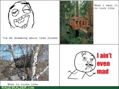 i aint even mad tree houses expectation vs reality - 7293154816