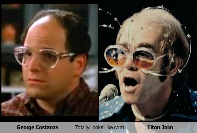 george costanza,totally looks like,elton john