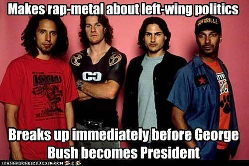 break ups,rage against the machine,politics