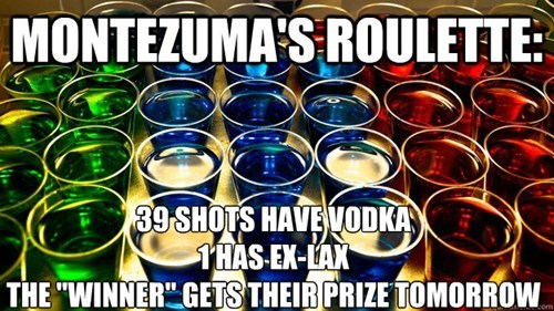 losing Montezuma ex-lax drinking games after 12 - 7302354432