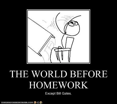 THE WORLD BEFORE HOMEWORK