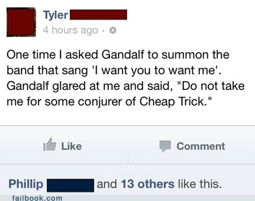 Lord of the Rings,cheap trick,gandalf,failbook,g rated
