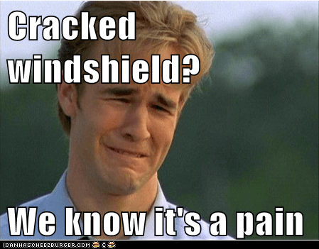 Cracked Windshield We Know Its A Pain Memebase Funny Memes