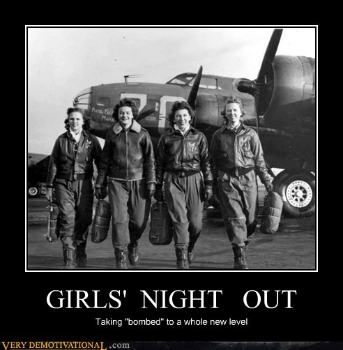 wtf,Girls night out,ww2,airplanes
