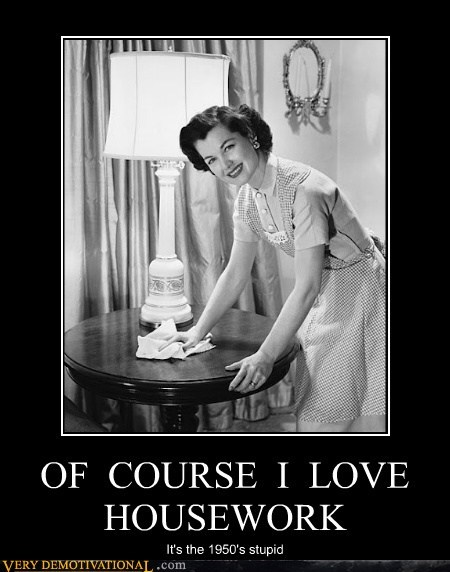 OF  COURSE  I  LOVE  HOUSEWORK
