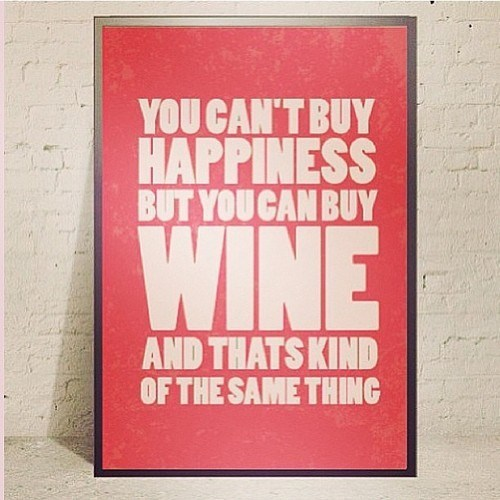 wine same thing happiness