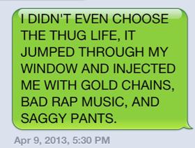 iPhones,chosen,thug life