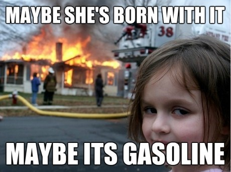 disaster girl,gasoline