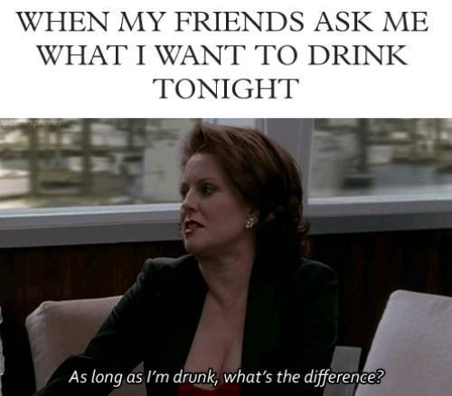 what to drink,decisions,drunk