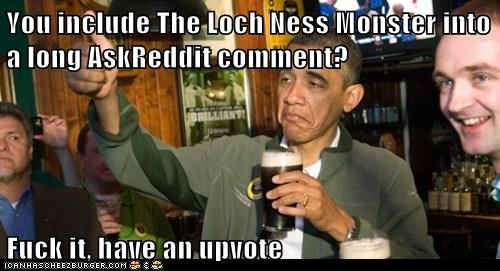 You include The Loch Ness Monster into a long AskReddit comment?  f*ck it, have an upvote