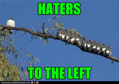 Haters Gon Hate funny - 7318276864