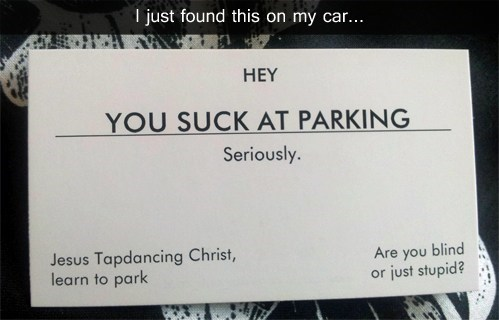 you suck at parking,cars,parking