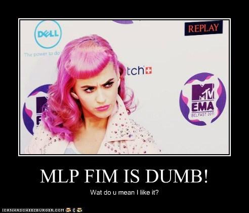 MLP FIM IS DUMB! Wat do u mean I like it?
