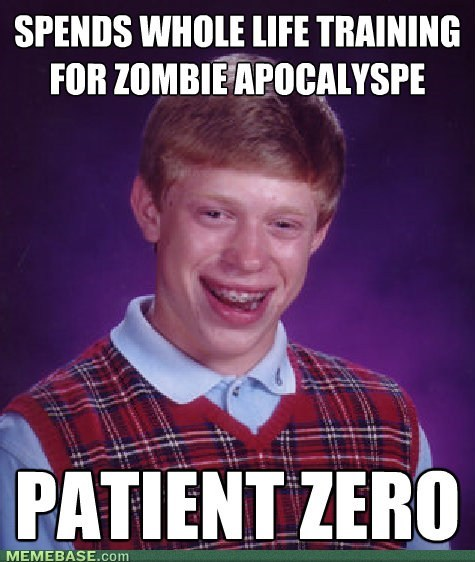 bad luck brian,apocalypse,zombie