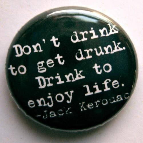 alcohol,jack kerouac,Wasted Wisdom