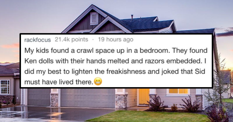 askreddit stories about freaky things people found out after they bought a house