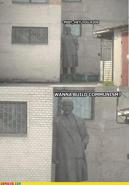 bad idea,stranger danger,communism,lenin
