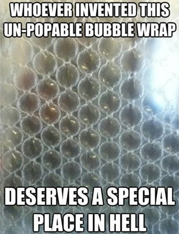 packing,bubble wrap,g rated,onday thru friday