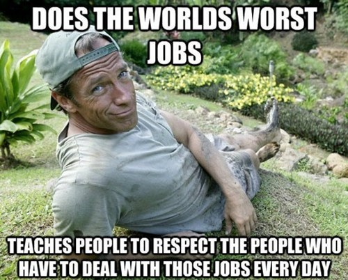 dirty jobs mike rowe Good Guy Greg