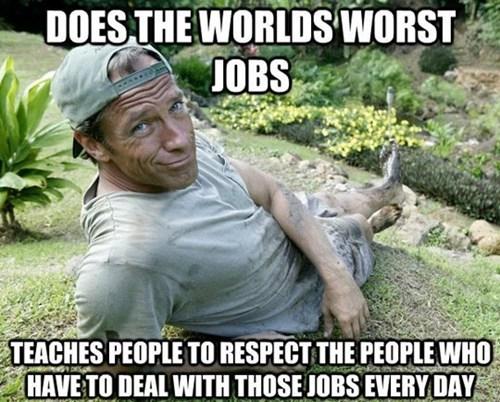 dirty jobs mike rowe Good Guy Greg - 7341121280