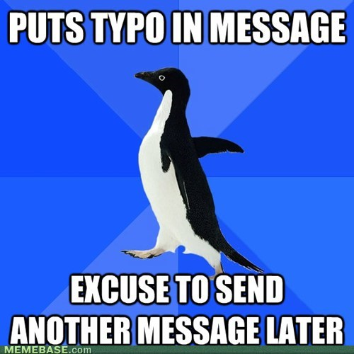 socially awkward penguin,typo,sms