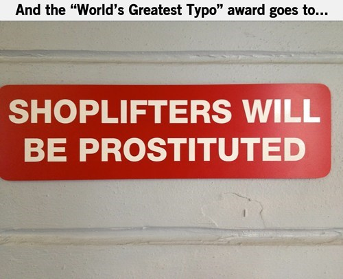 sign typo shoplifters prosecuted typo