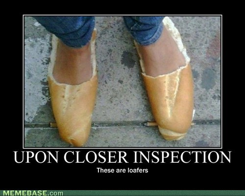 loafers,bread loaf,inspection