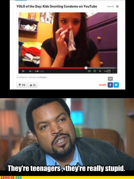 ice cube yolo wtf teenagers - 7347120128
