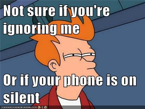 not sure if phones silent - 7347192576