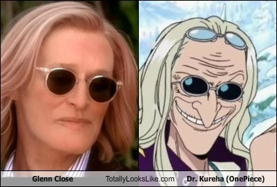 totally looks like,one piece,Glenn Close,dr-kureha