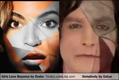 Drake,beyoncé,totally looks like,gotye