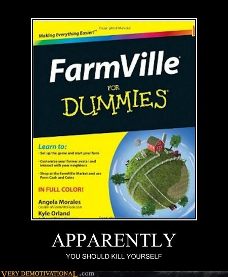 Farmville,facebook,dummy,idiots