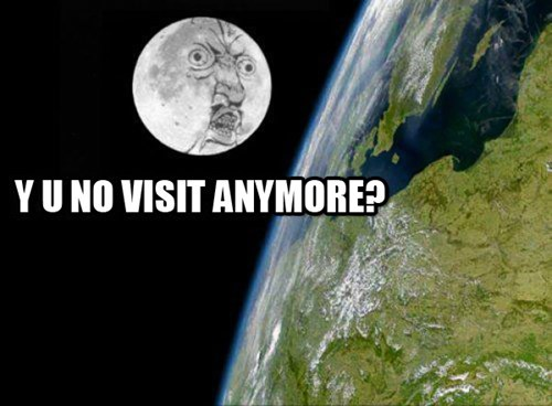 forever alone,nasa,moon missions,Y U NO,moon,space