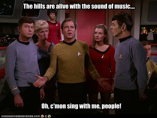 The hills are alive with the sound of music.... Oh, c'mon sing with me, people!