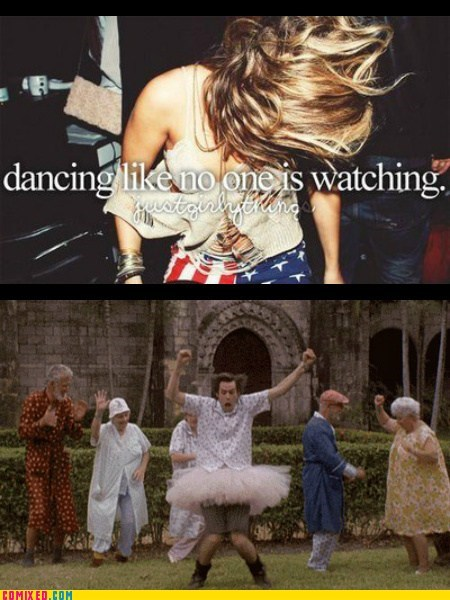 just girly things,dancing,ace ventura