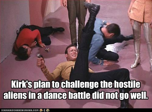 Kirk's plan to challenge the hostile aliens in a dance battle did not go well.