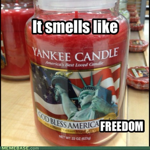 It smells like FREEDOM